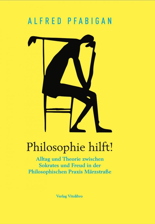 Alfred Pfabigan: Philosophie hilft. Buchumschlag